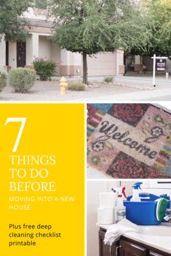7 things to do before moving into a new house plus printable checklist